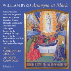 The Byrd Edition, Vol 12: Assumpta est Maria by William Byrd ;   The Cardinall's Musick ,   Andrew Carwood