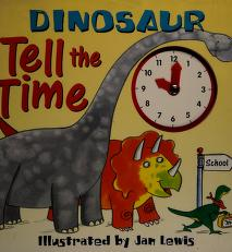 Cover of: Dinosaur Tell the Time  
