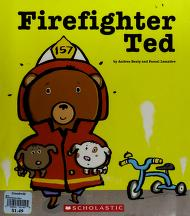 Cover of: Firefighter Ted by Andrea Beaty
