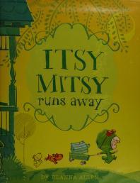 Cover of: Itsy Mitsy runs away | Elanna Allen
