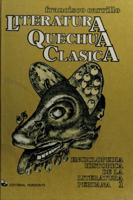 Literatura quechua clásica by Francisco Carrillo