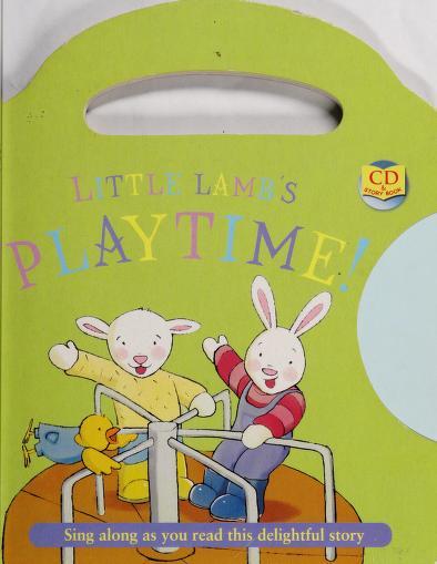 Little Lamb's playtime! by Rachel Elliot