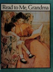 Cover of: Read to me, Grandma   edited by Glorya Hale ; [illustrated by Jesse Willcox Smith and Charles Robinson].