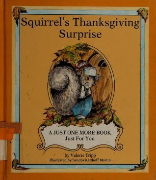 Cover of: Squirrel's Thanksgiving surprise | Valerie Tripp