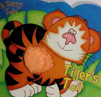 Cover of: Tiger's Tail (Wild Animal Touch and Feel)  
