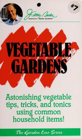 Cover of: Vegetable Gardens | Jerry Baker